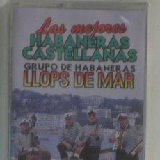 Casetes antiguos: CASETE LLOPS DE MAR LAS MEJORES HABANERAS CASTELLANAS - DESCATALOGADO -NUEVO Y PRECINTADO. Lote 29314750
