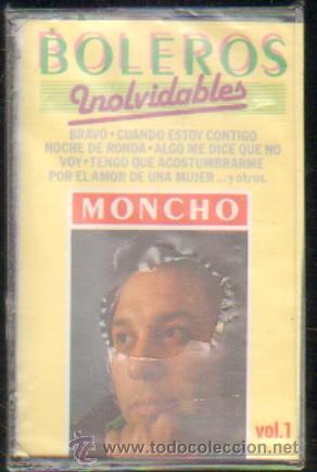 MONCHO - BOLEROS INOLVIDABLES... CASE-7287 (Música - Casetes)