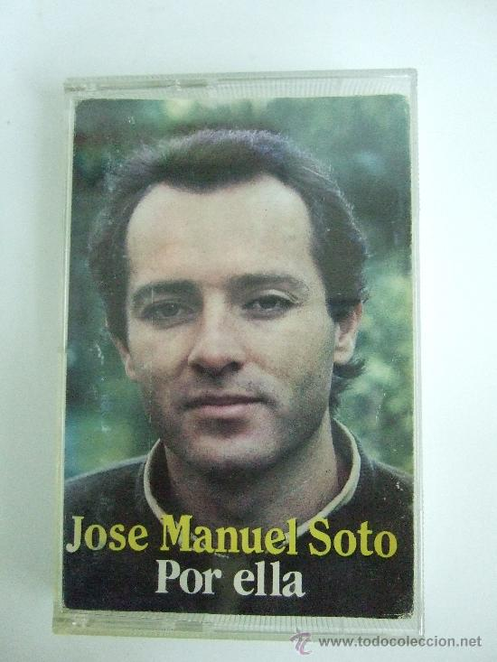 JOSE MANUEL SOTO - POR ELLA - CASSETTE 1988 - 10 TEMAS (Música - Casetes)