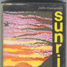 Casetes antiguos: JOHN CAMPBELL SUNRISE CASETE BASF 1974 EDICIÓN ESPAÑOLA. +CDR. Lote 30580256