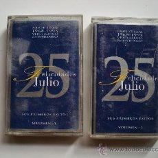 Casetes antiguos: JULIO IGLESIAS - FELICIDADES JULIO 25 - SUS PRIMEROS ÉXITOS - COMPLETA EN 2 VOL ORIGINAL Y COMPLETO. Lote 171029835
