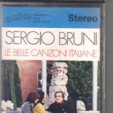 Casetes antiguos: CASETE - SERGIO BRUNI. LE BELLE CANZONI ITALIANE.. Lote 32747630