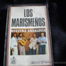 Cassetes antigas: LOS MARISMEÑOS-NUESTRA ANDALUCIA. Lote 33803296