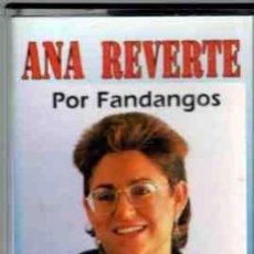 Casetes antiguos: ANA REVERTE POR FANDANGOS. Lote 36297211