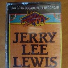 Casetes antiguos: LA MUSICA DE LOS 60 JERRY LEE LEWIS NUEVO PRECINTADO. Lote 36343465