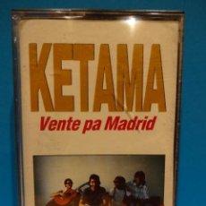 Casetes antiguos: KETAMA. VENTE PA MADRID. MC. BIEN CONSERVADO.. Lote 36620357