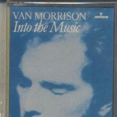 Casetes antiguos: VAN MORRISON,INTO THE MUSIC. Lote 171006212