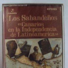 Casetes antiguos: LOS SABANDEÑOS: CANARIOS EN LA INDEPENDENCIA DE LATINOAMERICA. COLUMBIA. PRECINTADA. Lote 38063506