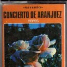 Casetes antiguos: CASETE - YEPES - CONCIERTO DE ARANJUEZ - COLUMBIA. Lote 38131403