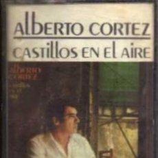 Casetes antiguos: CASETE - ALBERTO CORTEZ - CASTILLOS EN EL AIRE - HISPAVOX. Lote 38131542