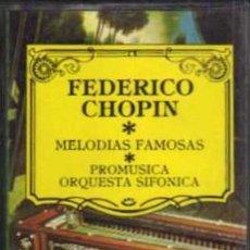 Casetes antiguos: CASETE - FEDERICO CHOPIN - MELODIAS FAMOSAS - TAURO. Lote 38165274