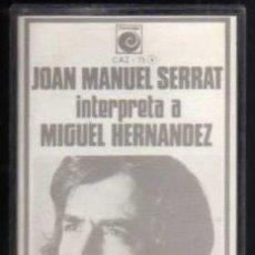 Casetes antiguos: CASETE - JOAN MANUEL SERRAT - INTERPRETA A MIGUEL HERNANDEZ - ZAFIRO. Lote 38178435