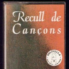 Casetes antiguos: CASETE - RAMON MA - RECULL DE CANÇONS - SOLIVELLA - ED. SMEL - AÑO 1991. Lote 38876681