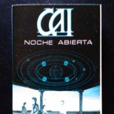 Casetes antiguos: CAI, NOCHE ABIERTA - CASSETTE. Lote 39491457