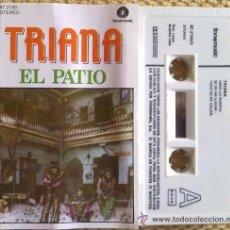 Casetes antiguos: CASSETTE DE TRIANA EL PATIO. Lote 39602051