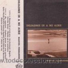 Casetes antiguos: MANUEL FERNANDEZ DEJADME IR A MI AIRE S.F.A. 1982). Lote 41555947