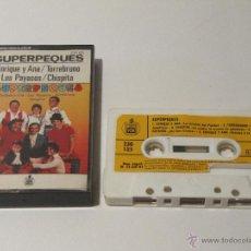 Casetes antiguos: CASSETTE SUPERPEQUES 1983 CHISPITA, TORREBRUNO, ENRIQUE Y ANA, LOS PAYASOS. MUSICA INFANTIL. Lote 41659306