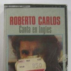 Casetes antiguos: ROBERTO CARLOS CANTA EN INGLES. CBS PRECINTADA. Lote 41905352