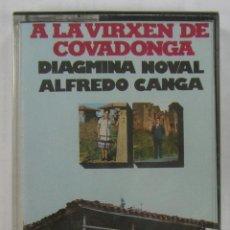 Casetes antiguos: DIAGMINA NOVAL Y ALFREDO CANGA: A LA VIRXEN DE COVADONGA. NEVADA PRECINTADA. Lote 41906220