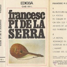 Casetes antiguos: FRANCESC PI DE LA SERRA 1967 - CASETE EDIGSA 1972 (PRIMER LP). Lote 42162850