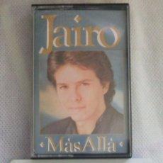 Casetes antiguos: JAIRO / MAS ALLA / CINTA DE CASETE - CBS 461144 4 / 1988 / COMO NUEVA. Lote 42752049