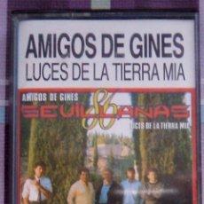 Casetes antiguos: AMIGOS DE GINES SEVILLANAS: LUCES DE LA TIERRA MIA CINTA DE CASSETTE 1986. Lote 43449978
