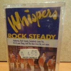 Casetes antiguos: WHISPERS. ROCK STEADY. MC / SONY MUSIC - PRECINTADO. Lote 43980626