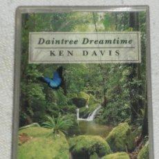 Casetes antiguos: DAINTREE DREAMTIME KEN DAVIS 1994 (CANADA) MUSICA RELAJACION -- REFM1E1. Lote 44231343