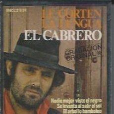 Casetes antiguos: EL CABRERO - LE CORTEN LA LENGUA. 1981 - CASETES SEGUNDA MANO. Lote 50092497