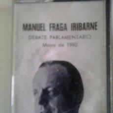 Casetes antiguos: MANUEL FRAGA IRIBARNE-DISCURSO PARLAMENTARIO-CASSETE. Lote 50748736