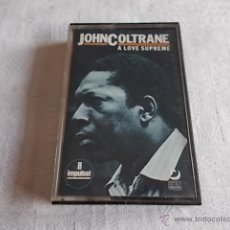 Casetes antiguos: JOHN COLTRANE A LOVE SUPREME. Lote 50769678