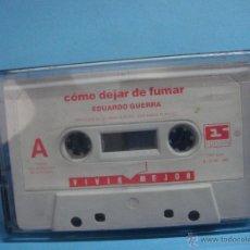 Casetes antiguos: CASETE. COMO DEJAR DE FUMAR. EDUARDO GUERRA. CINTA. VIVIR MEJOR. Lote 51375924