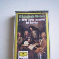 Casetes antiguos: EL ADAGIO DE ALBINONI Y OTRAS OBRAS MAESTRAS DEL BARROCO. Lote 51431348