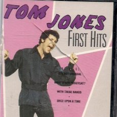Casetes antiguos: TOM JONES FIRST HITS. Lote 52316353