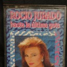 Casetes antiguos: ROCIO JURADO - HASTA LA ULTIMA GOTA - ORIGINAL DE 1987. Lote 52783525