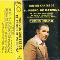 Casetes antiguos: CASETE NUEVOS CANTES DE EL PERRO DE PATERNA. Lote 53026994