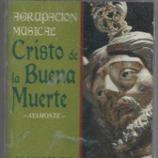Casetes antiguos: AGRUPACION MUSICAL CRISTO DE LA BUENA MUERTE AYAMONTE. Lote 194781228