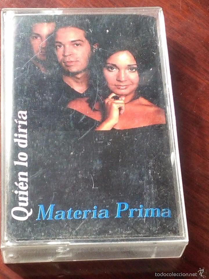 QUIEN LO DIRÍA MATERIA PRIMA. CC17 (Música - Casetes)