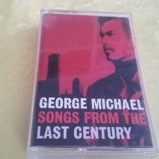 Casetes antiguos: GEORGE MICHAEL - SONGS FROM THE LAST CENTURY. Lote 57074807