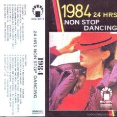 Casetes antiguos: NON STOP DANCING 1984 --24 HRS ... CASETE. Lote 57278701