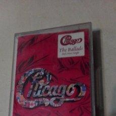 Casetes antiguos: CHICAGO THE BALLADS. Lote 59483607