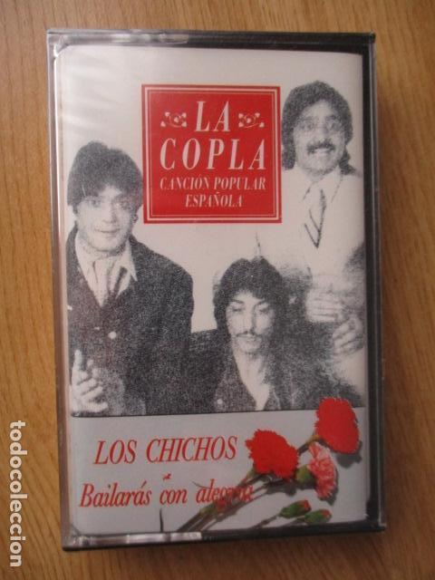 LA COPLA - LOS CHICHOS / BAILARAS CON ALEGRIA (CASETE PHILIPS 1992) NUEVO PRECINTADO - DIFICIL (Música - Casetes)