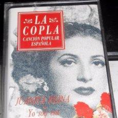 Casetes antiguos: JUANITA REINA YO SOY ESA LA COPLA CANCION POPULAR ESPAÑOLA CASSETE PRECINTADO. Lote 64597607