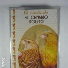 Casetes antiguos: EL CANTO DEL CANARIO ROLLER - CINTA CASSETTE NUEVO PRECINTADO. Lote 68425350