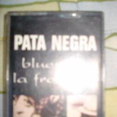 Casetes antiguos: CASETE PATA NEGRA BLUES DE LA FRONTERA. Lote 70239785