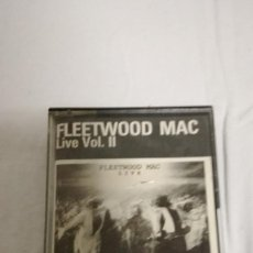 Casetes antiguos: 10-FLEETWOOD MAC- LIVE VOLUMEN II. Lote 80204737