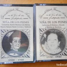 Casetes antiguos: NIÑA DE LOS PEINES. EPOCA DEL CANTE FLAMENCO ANTIGUO.1993. CASETE -CASSETTE-. DOS CASSETTES. Lote 81177064