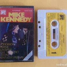 Casetes antiguos: MIKE KENNEDY - MUSICA CINTAS CASETE. Lote 83770076