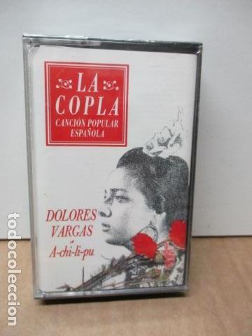 COLECCIÓN LA COPLA. DOLORES VARGAS (A-CHI-LI-PU). CASETE - NUEVO Y PRECINTADO (Música - Casetes)