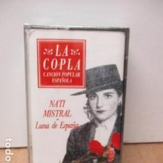 Casetes antiguos: COLECCIÓN LA COPLA. NATI MISTRAL. (LUNA DE ESPAÑA). CASETE - NUEVO Y PRECINTADO. Lote 86190456
